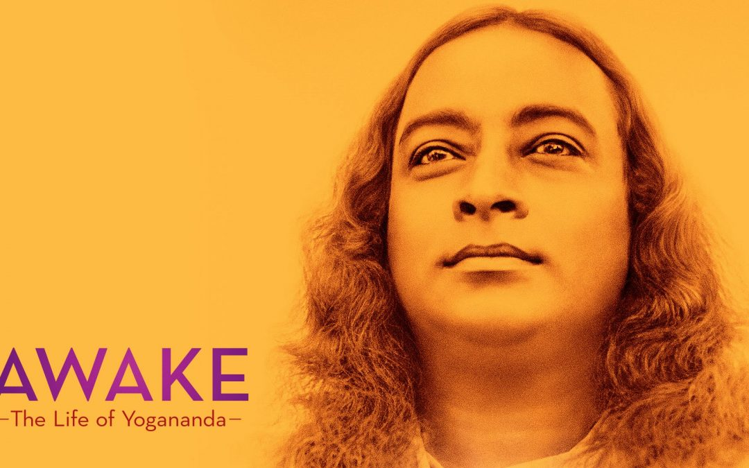 Film: Awake, The Life of Yogananda